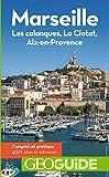 Marseille: Les calanques, La Ciotat, Aix-en-Provence