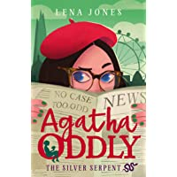 Agatha Oddly (3) : The Silver Serpent: Book 3