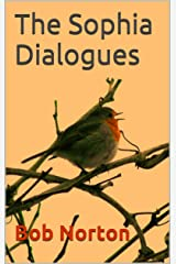 The Sophia Dialogues Kindle Edition