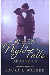 When Night Falls Around Us (When Love Happens Book 2) Kindle Edition