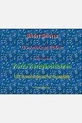 Short Short Stories (AmE)/Kurze Kurzgeschichten (AmE) (Short shorts dual-language 1) Kindle Ausgabe