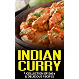 Indian Curry: A Collection of Easy & Delicious Recipes