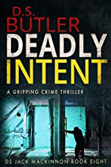 Deadly Intent (DS Jack Mackinnon Crime Series Book 8) Kindle Edition
