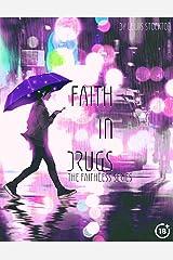 Faith In Drugs: The Faithless Series Kindle Edition