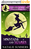 Mountains and Magic (A Witches of Pine Lake Paranormal Cozy Book 1) (English Edition)