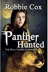 Panther Hunted (The Bull Creek Chronicles Book 2) Kindle Edition