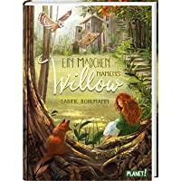 Ein Mädchen namens Willow 1: Ein Mädchen namens Willow: Kinderbuch ab 10 Jahren über einen magischen Wald und die Liebe…