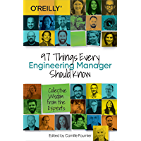 97 Things Every Engineering Manager Should Know: Collective Wisdom from the Experts (English Edition)