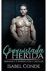 Conquistada y Herida: Romance y Pasión con el Militar Versión Kindle