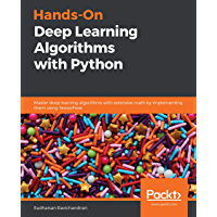 Hands-On Deep Learning Algorithms with Python: Master deep learning algorithms with extensive math by implementing them…