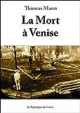 La Mort à Venise (Littérature & Documents t. 14155)