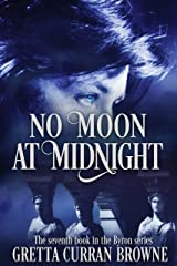 NO MOON AT MIDNIGHT: A Biographical Novel (Lord Byron Series Book 7) Kindle Edition