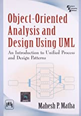 Object - Oriented Analysis and Design Using UML: Introduction to Unified Process and Design Patterns