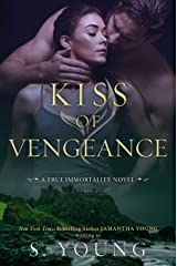 Kiss of Vengeance (True Immortality Book 2) Kindle Edition