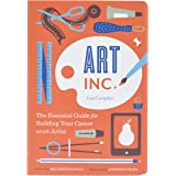 Art, Inc.: The Essential Guide for Building Your Career as an Artist (Art Books, Gifts for Artists, Learn The Artist's Way of