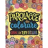 PAROLACCE DA COLORARE: Libro da Colorare per Sfogare Ansia, Rabbia e Stress per la Pandemia e per Chi ti Rompe, in modo Diver