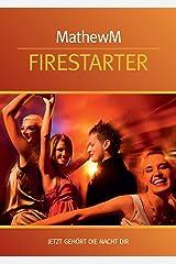 Firestarter Training: Jetzt gehört die Nacht Dir (Flirttraining für mehr Spaß auf jeder Party) Audio CD