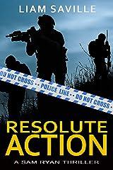 Resolute Action (Sam Ryan Book 2) Kindle Edition