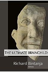 The Ultimate Brainchild Kindle Edition