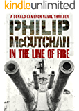 In the Line of Fire (Donald Cameron Naval Thriller Book 1) (English Edition)