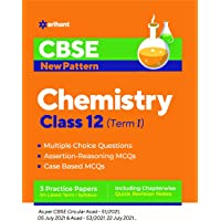 CBSE New Pattern Chemistry Class 12 for 2021-22 Exam (MCQs based book for Term 1)