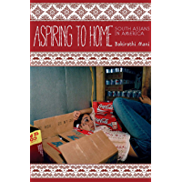 Aspiring to Home: South Asians in America (Asian America)