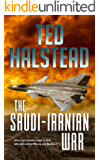 The Saudi-Iranian War (The Russian Agents Book 2)