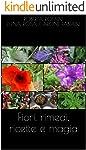 Fiori, rimedi, ricette e magia (erbacce e dintorni Vol. 1)