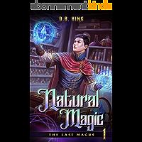 Natural Magic: A Progression Fantasy Saga (The Last Magus Book 1) (English Edition)
