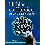 Hablar en Público: (Libro de Ejercicios)
