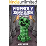 The Friendly Creeper Diaries: The Moon City (Book 5): The Secret of the Moon City (Preteen)