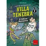 I misteri matematici di Villa Tenebra 2 - Il folletto Musicattivo: Vol. 2