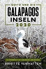 Quito und die Galapagosinseln 2020: Ein Reisebericht mit zahlreichen Abbildungen Kindle Ausgabe