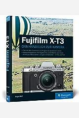 Fujifilm X-T3: Das Handbuch zur Kamera Gebundene Ausgabe
