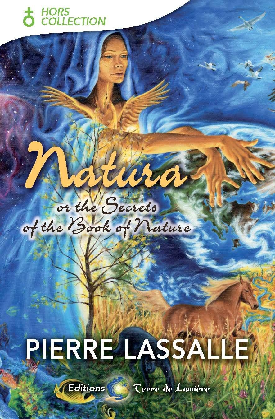 Natura: ou les secrets du livre de la Nature