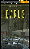 Icarus: A Beta Sector Novel (Kestrel Saga Book 2) (English Edition)