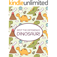 Spot the Difference Dinosaur!: A Fun Search and Find Books for Children 6-10 years old (Activity Book for Kids 9)