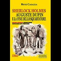 Sherlock Holmes, Auguste Dupin e la fine dello Squartatore: Contiene il racconto: Sherlock Holmes contro Arsène Lupin…