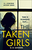 The Taken Girls: An absolutely gripping crime thriller full of mystery and suspense (The DI Ogborne Mystery Series, Book…