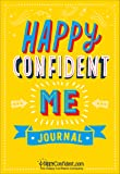HAPPY CONFIDENT ME JOURNAL - Gratitude and Growth Mindset Journal to boost your children's happiness, self-esteem, positive thinking, mindfulness and resilience