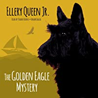 The Golden Eagle Mystery: The Ellery Queen Jr. Mysteries, Book 2