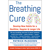 THE BREATHING CURE: Develop New Habits for a Healthier, Happier, and Longer Life (English Edition)