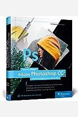 Adobe Photoshop CC: Schritt für Schritt zum perfekten Bild Gebundene Ausgabe