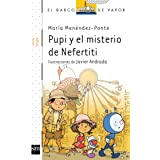 Pupi y el misterio de Nefertiti (El Barco de Vapor Blanca)