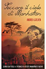 Toccare il cielo di Manhattan (Italian Edition) Versión Kindle
