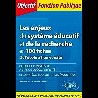 Les enjeux du système éducatif et de la recherche en 100 fiches - De l'école à l'université (Objectif Fonction Publique)