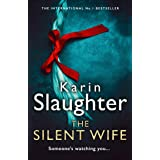 The Silent Wife: One of the bestselling books 2020, from the No. 1 crime thriller suspense author: Book 10 (The Will Trent Se