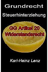 Grundrecht Steuerhinterziehung: GG Artikel 20 Widerstandsrecht Kindle Ausgabe