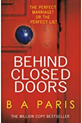 Behind Closed Doors: The gripping psychological thriller everyone is raving about Kindle Edition