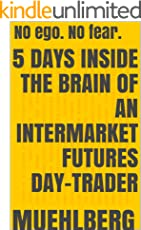 5 Days inside the Brain of an INTERMARKET Futures Day-Trader: (SHORT STORY) (Evolving your KILLER-Edge) Are you PREDATOR or prey